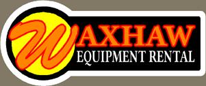 Waxhaw Equipment Rentals in Waxhaw, Charlotte, Matthews, Indian Trail, Monroe, North Carolina - Lancaster, Indian Land, Fort Mill, Rock Hill South Carolina
